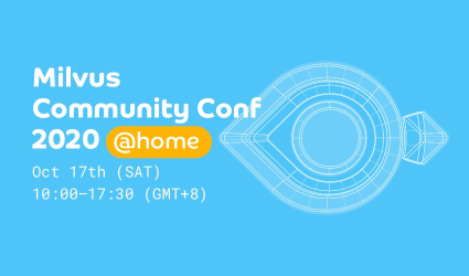 Milvus Community Conf 2020 ONLINE
