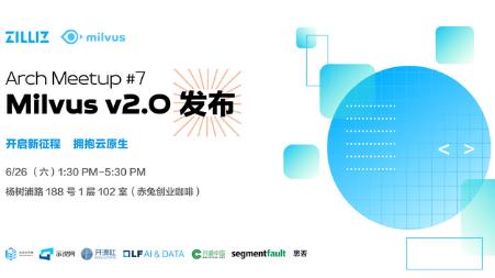 Arch Meetup#7- Milvus 新征程,拥抱云原生的 Milvus v2.0