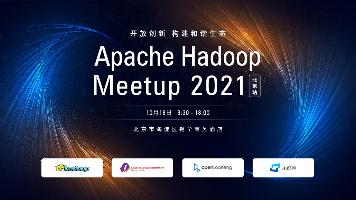 Apache Hadoop Meetup 2021
