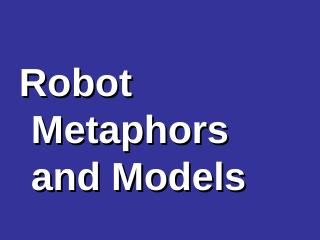 09 Robot Metaphors + models + dialog