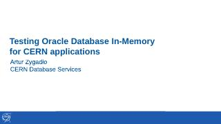 12_Testing Oracle Database In-Memory for CERN...