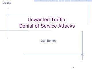Dan Boneh--Unwanted Traffic:Denial of Servic...