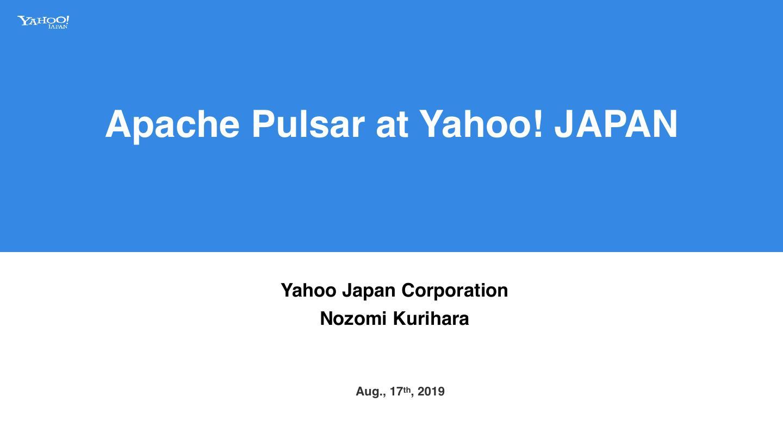Apache Pulsar at YahooJapan