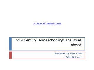 21st Century Homeschooling - Debra Bell