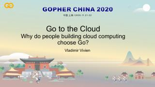 Go in the Cloud - Why People Choose Go for Cl...