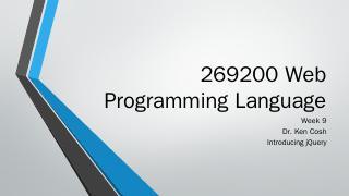269200 Web Programming Language - Ken Cosh