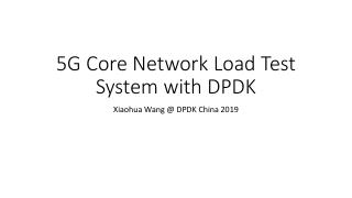 5G Core network load test system with DPDK