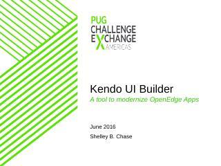 961 - Kendo UI Builder.pptx - PUG Challenge A...