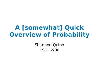 A [somewhat] Quick Overview of Probability