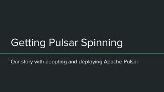 Getting Pulsar Spinni...