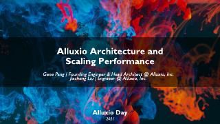 Alluxio Architecture and Performance
