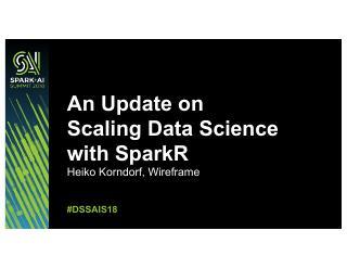 SPARKR在2018中扩展数据科学应用的...