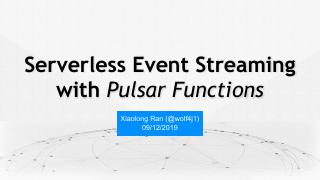 Serverless Event Streaming with Pulsar Functions