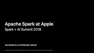 Apache Spark At Apple
