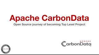 Apache CarbonData OpenSource Journey of Becom...
