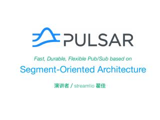 Apache Pulsar: How a Segment-Oriented Archite...