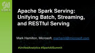Apache Spark Serving: Unifying Batch, Streami...