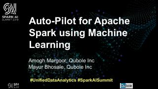 Auto-Pilot for Apache Spark Using Machine Lea...