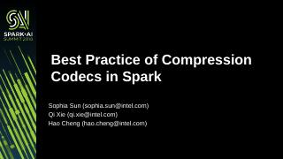 Best Practice of Compression Codecs in Spark