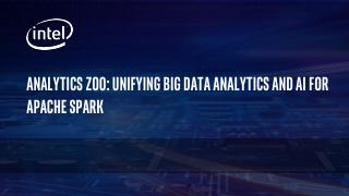 Analytics Zoo: Unifying Big Data Analytics an...