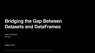 Bridging the Gap Between Datasets and DataFrames