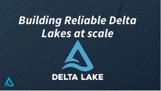 Building Reliable Data Lakes at Scale with De...