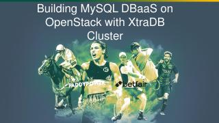 Building MySQL DBaaS on Openstack with XtraDB...