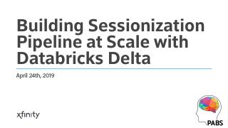 Building Sessionization Pipeline at Scale wit...
