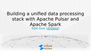 Building a unified data processing stack with...
