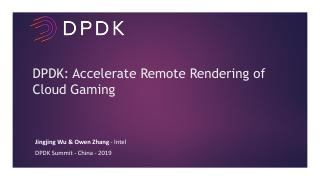 DPDK - Accelerate Remote Rendering of Cloud G...