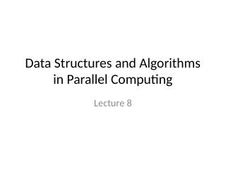08Data Structures and Algorithms---Parallel s...