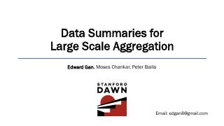 Data Summaries for  Large Scale Aggregation