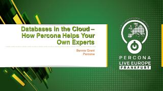 Databases in the Cloud - How Percona Helps Yo...