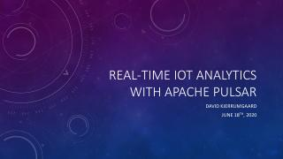 Using Apache Pulsar to Provide Real-Time IoT ...