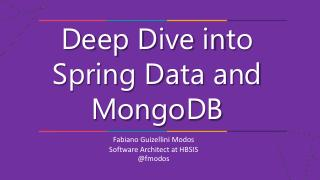 Deep Dive into Spring Data and MongoDB