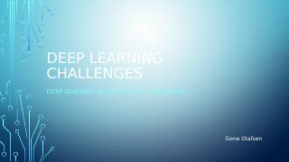 Deep learning challenges