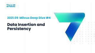 Deep dive#4 Milvus 数据...