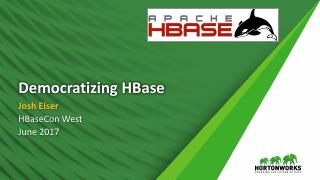 Democratizing HBase