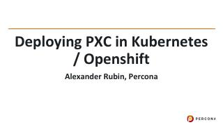 Deploying PXC in Kubernetes/Openshift