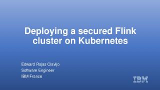Deploying a secured Flink cluster on Kubernetes
