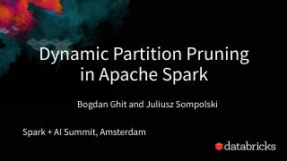 Dynamic Partition Pruning in Apache Spark
