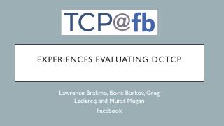 EXPERIENCES EVALUATING DCTCP