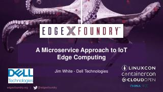 EdgeX Foundry - A Microservice Approach to Io...