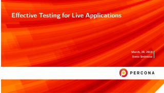Effective Testing for Live Applications