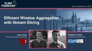 Efficient Window Aggregation with Stream Slicing