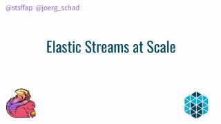 Elastic Streams at Scale