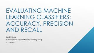 Evaluating Machine Learning Classifiers