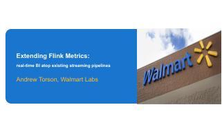 Extending Flink metrics: Real-time BI atop ex...