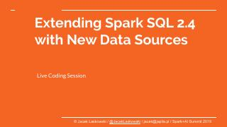 Extending Spark SQL 2.4 with New Data Sources
