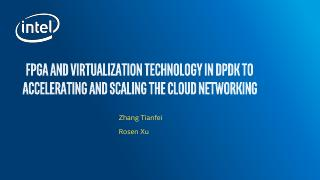 FPGA and Virtualization Technology in DPDK to...